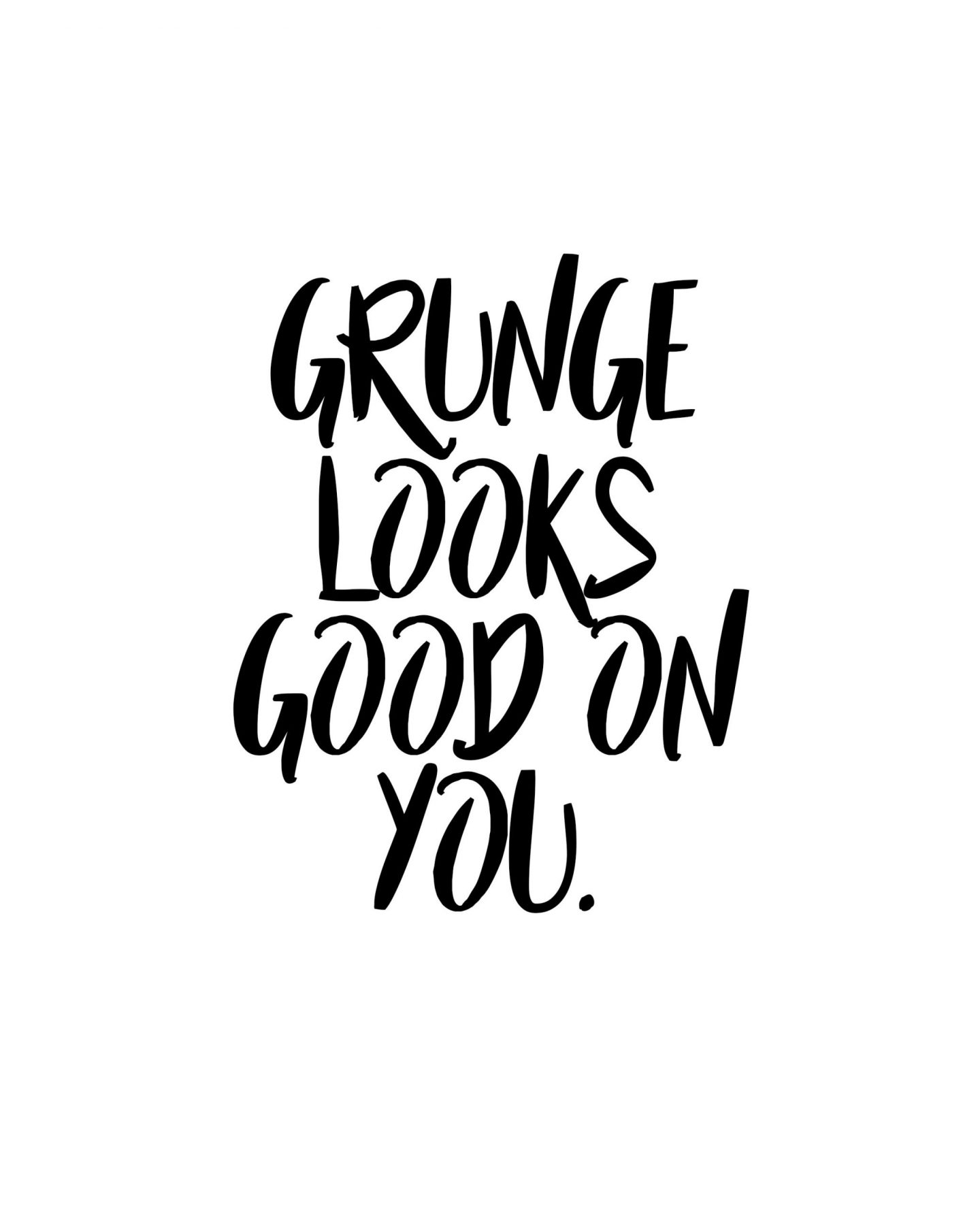 Captain Marvel Printable Quote_Grunge Looks Good on You8x10
