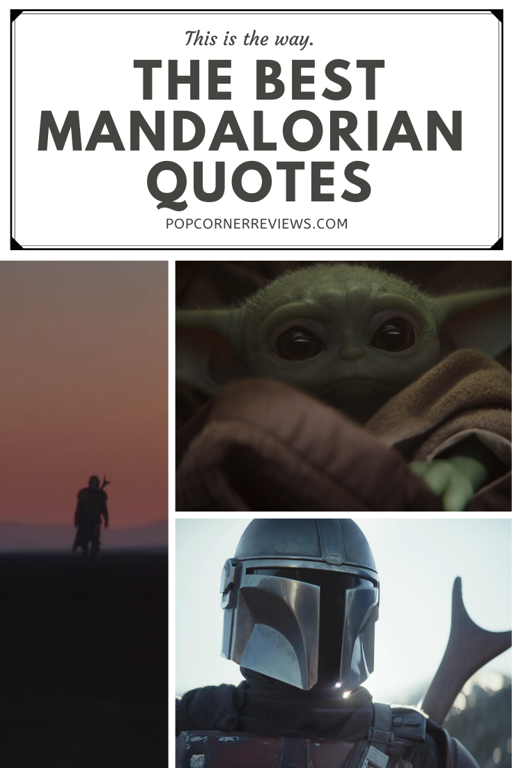 The Best Mandalorian Quotes From Season One Popcorner Reviews The following is a list of quotes from the first season of star wars: the best mandalorian quotes from season